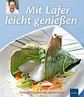 Kochbuch: Mit Lafer leicht genießen